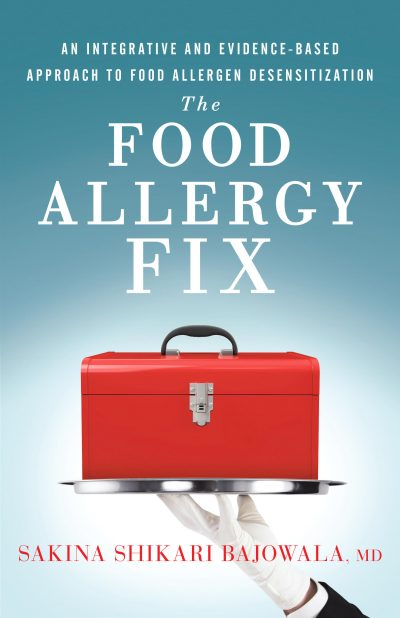 Food Allergy Fix by Sakina Bajowala MD